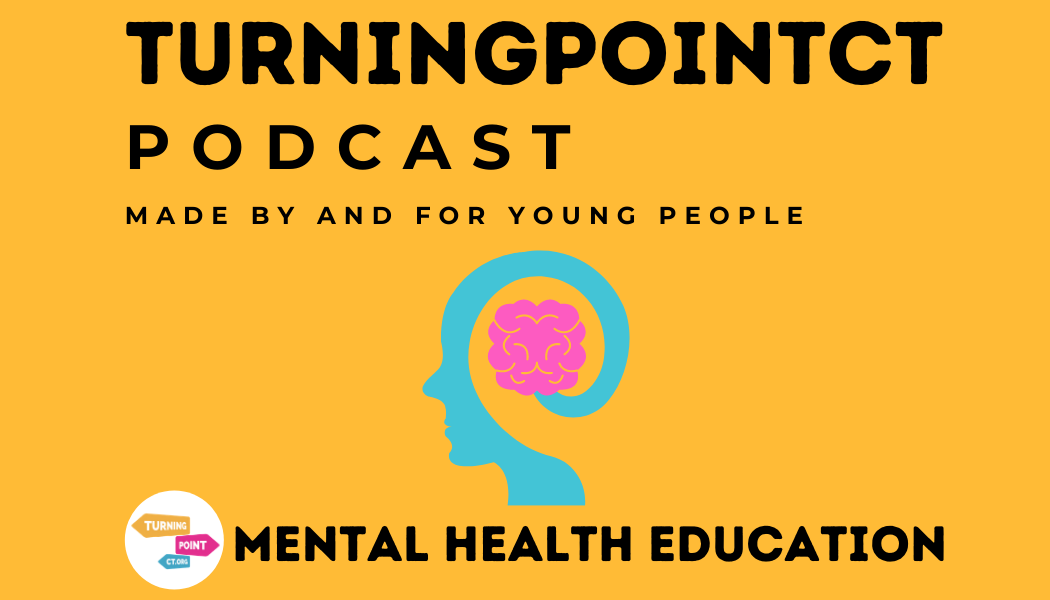 turning point ct podcast mental health education