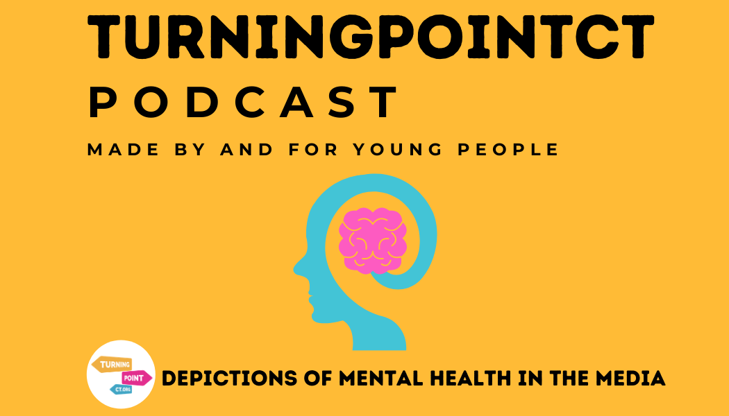 turning point ct podcast depictions of mental health in the media